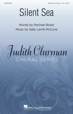 """""""Silent Sea"""" for SATB & Piano Now Available through the Judith Clurman Choral Series, Hal Leonard Pub."""
